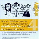 Simplify 4. CD-ROM: Mehr als 1000 Illustrationen von Werner Tiki Küstenmacher aus simplify your life zu den Themen A wi
