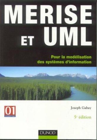Merise et UML : Pour la modélisation des systèmes d'information