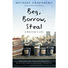 [(Beg, Borrow, Steal: A Writer's Life)] [ By (author) Michael Greenberg ] [February, 2011]