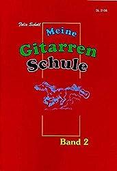 Meine Gitarrenschule / für Kinder: Meine Gitarrenschule Band 2: für Kinder ab 7