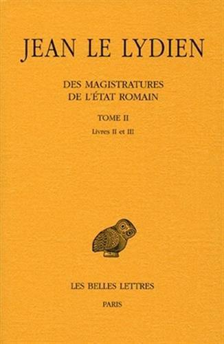 Des Magistratures de l'État romain. Tome II : Livre II
