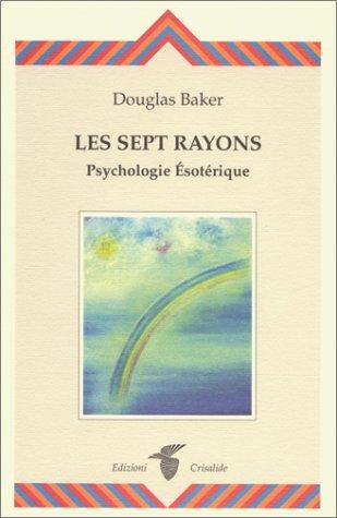Les sept rayons : Psychologie sotrique