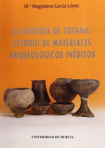 La Bastida de Totana: Estudio de materiales arqueológicos inéditos (Cuadernos) por María Magdalena García López