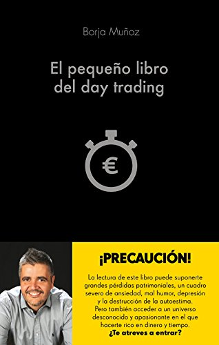 El pequeño libro del day trading (COLECCION ALIENTA) por Borja Muñoz Cuesta