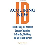Acquiring New ID: How To Easily Use The Latest Technology To Drop Out, Start Over, And Get On With Your Life by Ragnar Benson (1996-09-01)