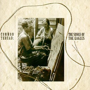 common-thread-the-songs-of-the-eagles-by-various-artists