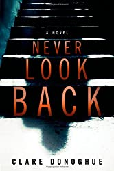 Never Look Back (Mike Lockyer Novels) by Clare Donoghue (2014-06-10)