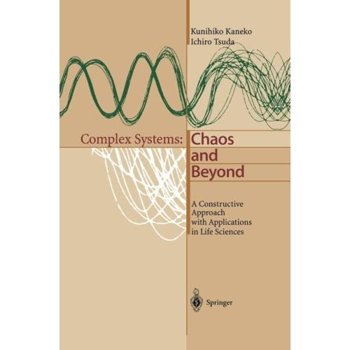 Complex Systems: Chaos and Beyond: A Constructive Approach with Applications in Life Sciences by Kunihiko Kaneko (2013-10-04)