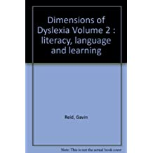 Dimensions of Dyslexia Volume 2 : literacy, language and learning