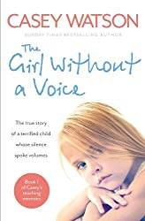 The Girl Without a Voice (Casey's Teaching Memoirs) by Casey Watson (19-Jun-2014) Paperback