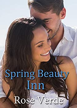 Spring Beauty Inn (A Floral Inn novella Book 3) by [Verde, Rose]