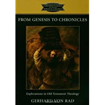 From Genesis to Chronicles: Explorations in Old Testament Theology (Fortress Classics in Biblical Studies) by Gerhard Von Rad (2005-03-01)