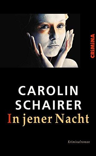 Carolin Schairer - In jener Nacht