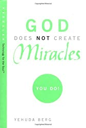 God Does Not Create Miracles by Yehuda Berg (2005-04-07)