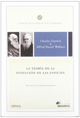 La teoría de la evolución de las especies (Clásicos de la Ciencia y la Tecnología)