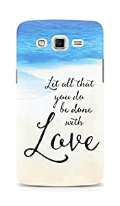 AMEZ let all that you do be done with love Back Cover For Samsung Galaxy Grand Max