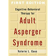 Cognitive-Behavioral Therapy for Adult Asperger Syndrome (Guides to Individualized Evidence-Based Treatment)