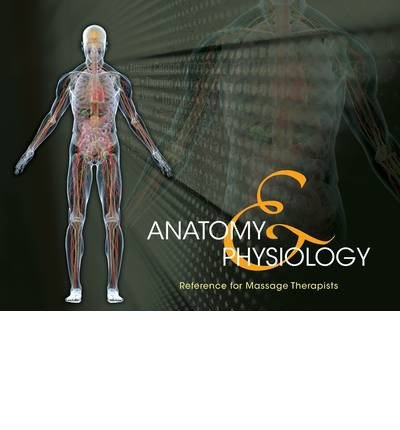 [(Anatomy & Physiology Reference For Massage Therapists)] [Author: Milady] published on (July, 2012)