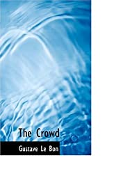The Crowd by Gustave Lebon (2008-08-18)