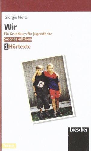 Wir. Ein Grundkurs für Jugendliche. Stufen A1-A2. 3 Audiocassette (Hörtexte-Fit in Deutsch). Per la Scuola media