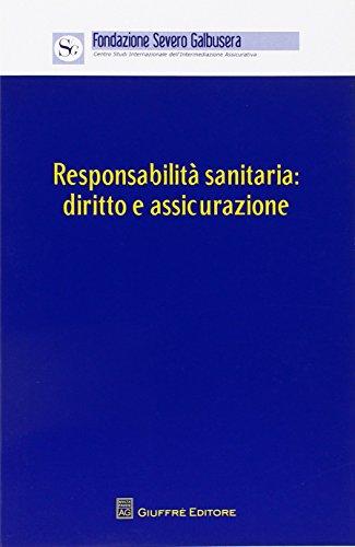 Responsabilità sanitaria. diritto e assicurazione. atti del convegno (verona, 12 aprile 2014)