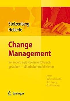 Change Management: Veränderungsprozesse erfolgreich gestalten - Mitarbeiter mobilisieren