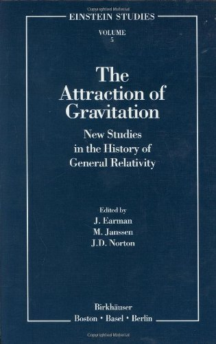 The Attraction of Gravitation: New Studies in the History of General Relativity (Einstein Studies) (1993-12-01)