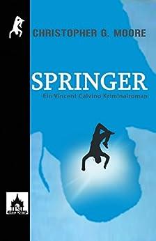 Springer (Vincent Calvino 16) von [Moore, Christopher G.]