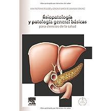 Fisiopatología Y Patología General Básicas Para Ciencias De La Salud (+ StudentConsult)