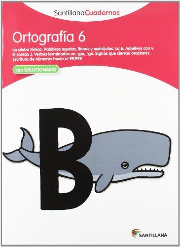 ORTOGRAFÍA 6 SANTILLANA CUADERNOS - 9788468012957