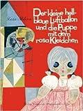 Der kleine hellblaue Luftballon und die Puppe mit dem rosa Kleidchen.,Illustrationen von Ivan Jovtschev. Deutsch von Sarah Kirsch.