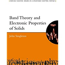 Band Theory and Electronic Properties of Solids (Oxford Master Series in Condensed Matter Physics)