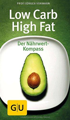 Low Carb High Fat: Der Nährwert Kompass (GU Kompass Gesundheit)