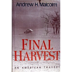 Final Harvest : An American Tragedy by Andrew H. Malcolm (1986-03-12)