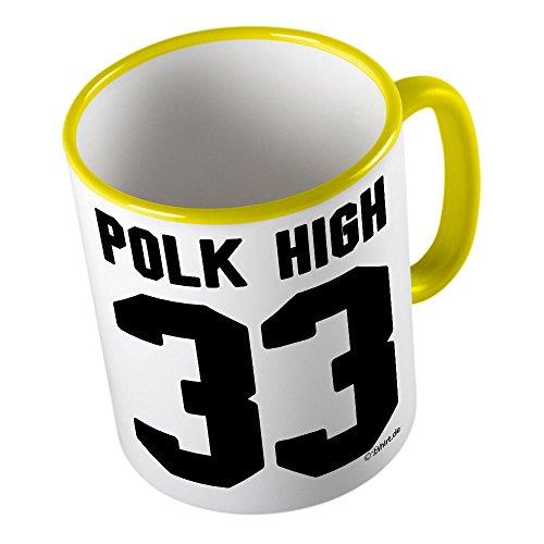 Polk High 33 ★ Tazza buffa - Tazza da caffè - Tazza da tè ★ stampa di alta qualità e slogan buffo ★ Il regalo perfetto per ogni occasione