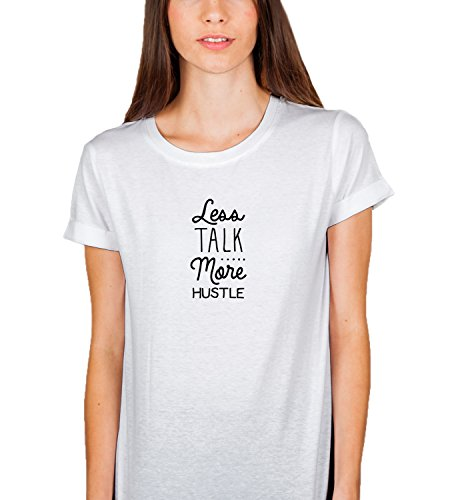 Less Talk More Hustle Work Hard Party Hard Not Be A Fish No Time for Waisting Time Boss Workaholic Damen Shirt Tshirt T-Shirt LG Women White T-Shirt