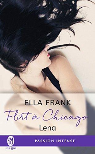 Flirt  Chicago, Tome 1 : Lena