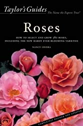 Taylor's Guide to Roses: How to Select and Grow 380 Roses, Including the New Hardy Ever-Blooming Varieties by Nancy J. Ondra (2002-02-05)