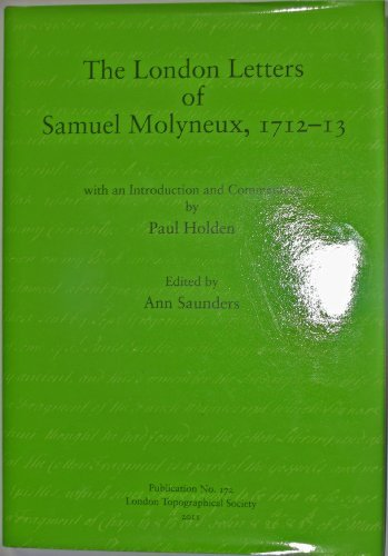 The London Letters of Samuel Molyneux, 1712-13 (London Topographical Society Publication) (2011-07-01)