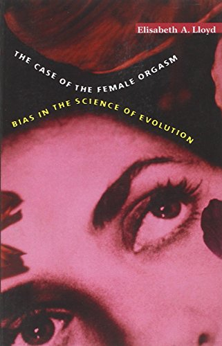 Case of the Female Orgasm: Bias in the Science of Evolution
