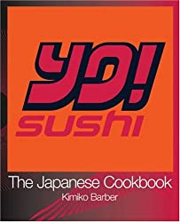 Yo! Sushi: The Japanese Cookbook