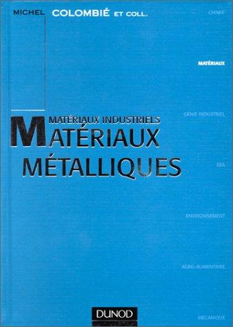 Matériaux industriels. Matériaux métalliques