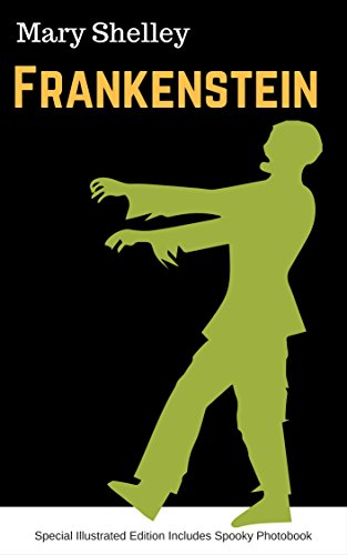 Frankenstein: Special Illustrated Edition Includes Spooky Photobook (English Edition) (Special Science Halloween Spooky)