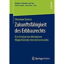 Zukunftsfähigkeit des Erbbaurechts: Eine Analyse zur alternativen Möglichkeit des Immobilienerwerbs (Business, Economics, and Law)