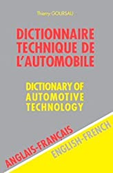 Dictionnaire technique de l'automobile Anglais-Français : Dictionary of Automotive Technology English-French