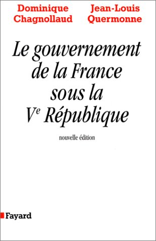 LE GOUVERNEMENT DE LA FRANCE SOUS LA V REPUBLIQUE