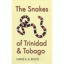 The Snakes of Trinidad and Tobago (W.L. Moody Jr. Natural History Series)