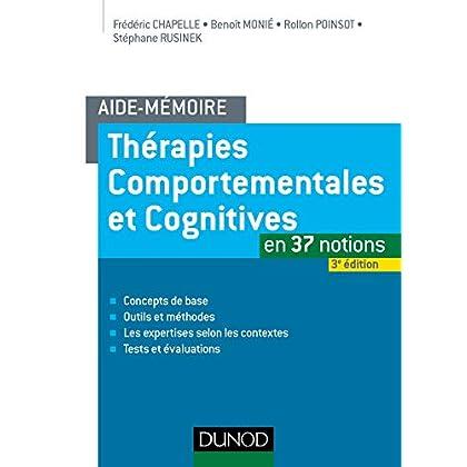 Aide-mémoire - Thérapies comportementales et cognitives - 3e éd. - en 37 notions