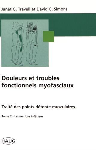 Douleurs et troubles fonctionnels myofaciaux, tome 2. Le membre inférieur