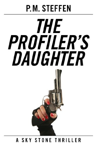 The Profiler's Daughter (Sky Stone Thriller Series Book 1) (English Edition)